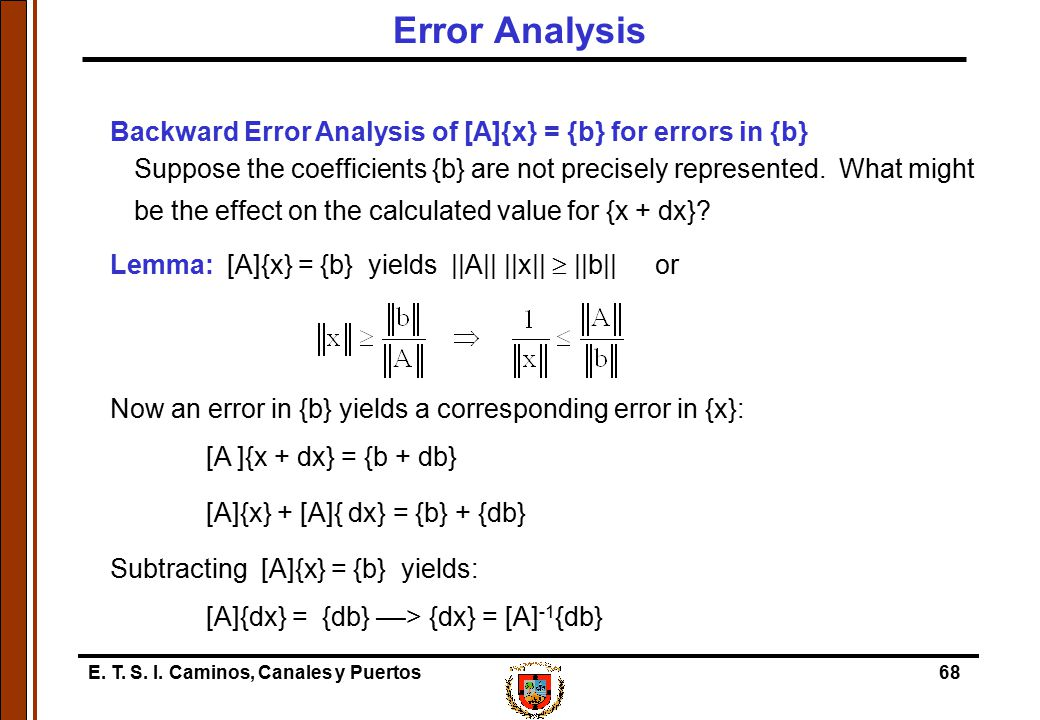 Error Analysis Backward Error Analysis of [A]{x} = {b} for errors in {b}